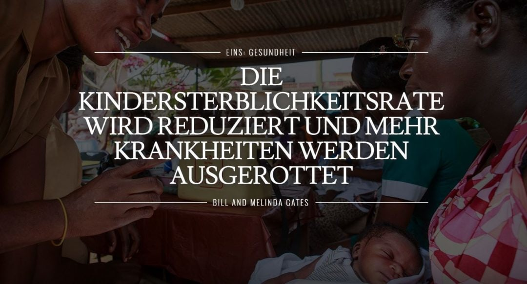 Zukunftswette von Bill und Melinda Gates: Die Kindersterblichkeitsrate wird reduziert und mehr Krankheiten werden ausgerottet.