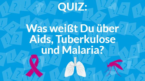 Quiz: Was weißt Du über Aids, Tuberkulose und Malaria?
