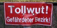 Schild: Tollwut! Gefährdeter Bezirk